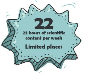 22 hours of scientific content per week Limited places